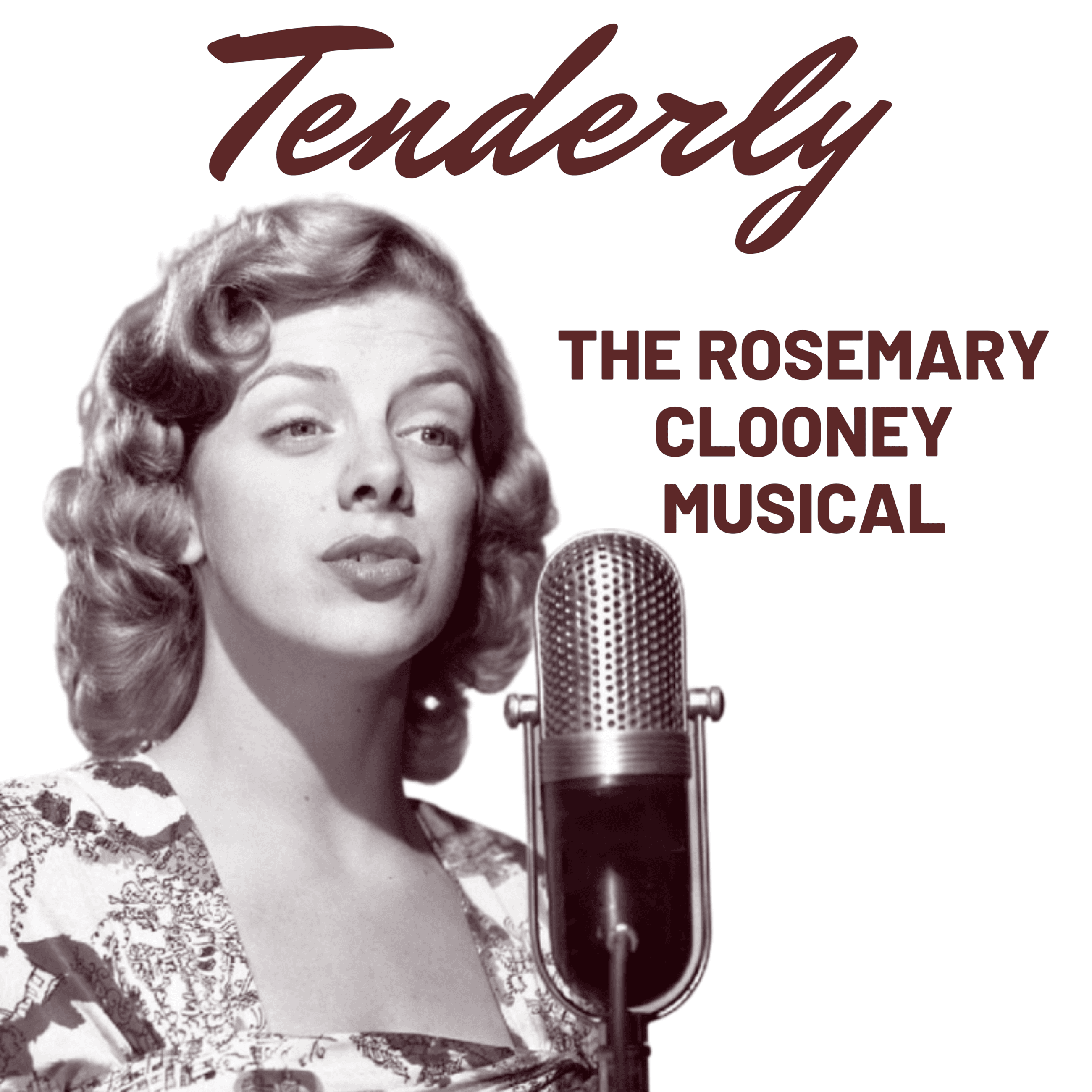 """Tenderly: The Rosemary Clooney Musical"""